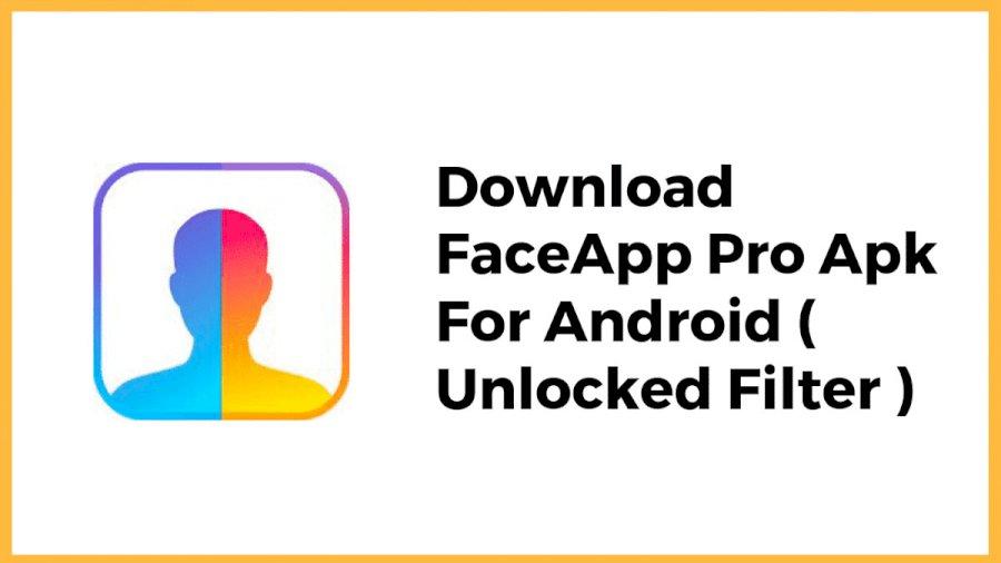 FaceApp Pro MOD Latest APK (Unlocked)