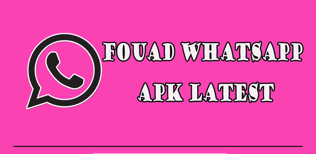 Fouad WhatsApp APK Latest Version Free Download