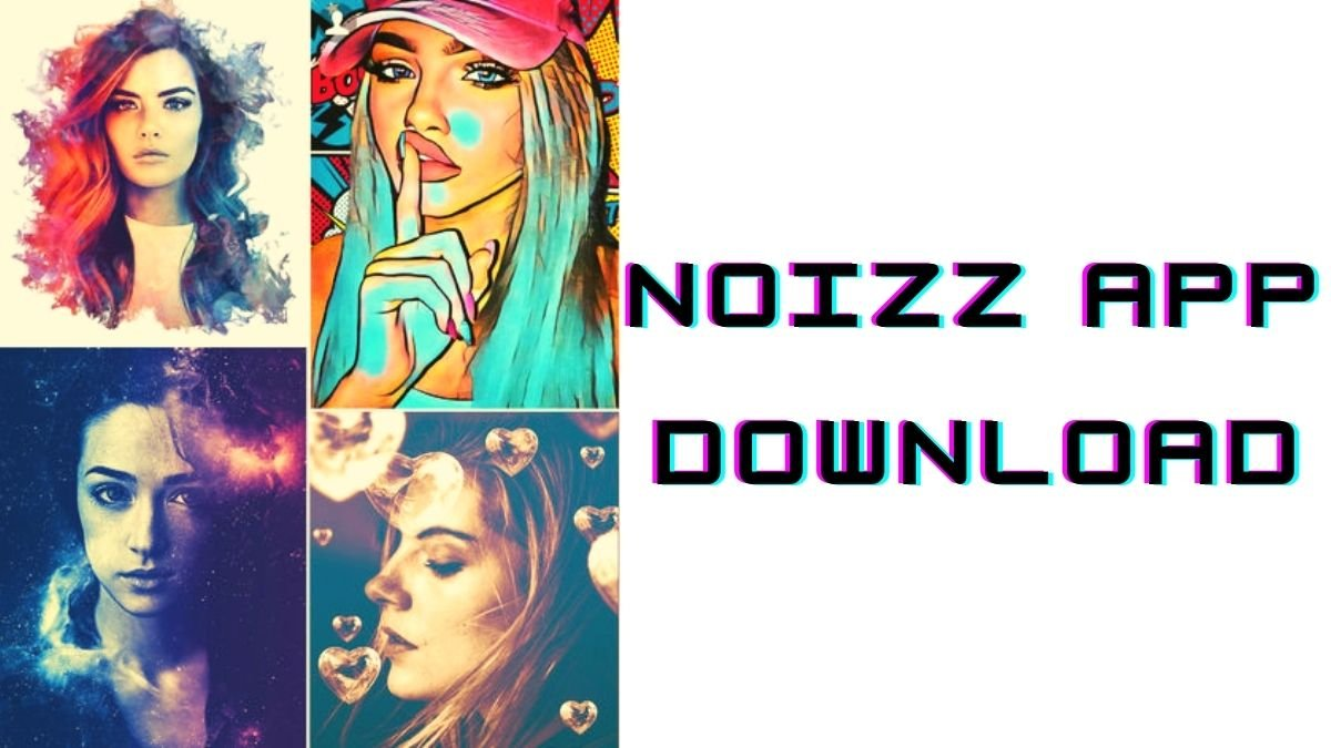 Noizz Mod APK Latest Version Free Download