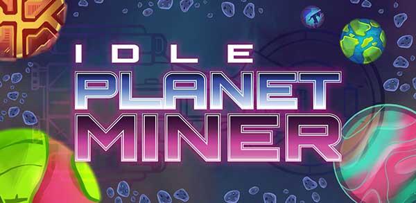 Idle Planet Miner v1.8.7 MOD Apk Download (Free Shopping)